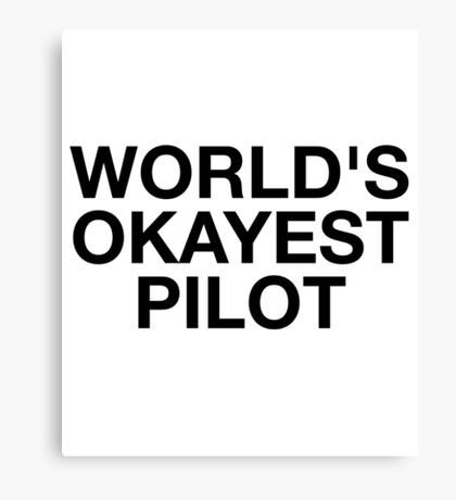 World's Okayest Pilot Canvas Print