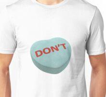 Don't Unisex T-Shirt