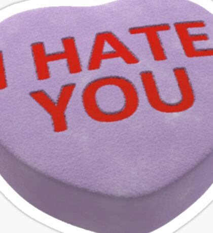 I Hate You Sticker