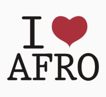 I Love Afro by hypetees