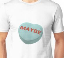Maybe Unisex T-Shirt