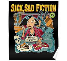 Sick Sad Fiction T-Shirt Poster