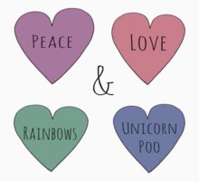 Peace Love Rainbows & Unicorn Poo by Rob Price