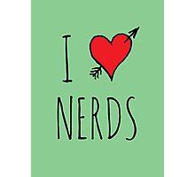 I Love Nerds Photographic Print