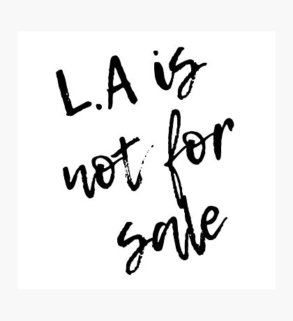 Dom Kennedy / Los Angeles Is Not For Sale Photographic Print