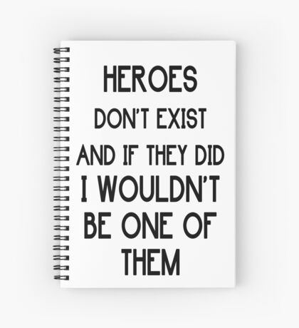 Heroes don't exist Spiral Notebook
