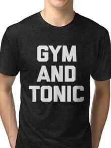 Gym & Tonic T-Shirt funny saying sarcastic workout novelty Tri-blend T-Shirt