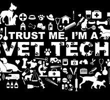 TRUST ME I'M A VET TECH by inkedcreatively