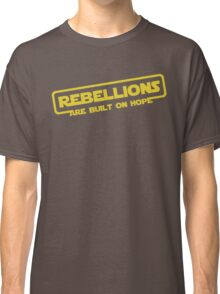 """Star Wars - """"Rebellions are built on hope!""""  Classic T-Shirt"""