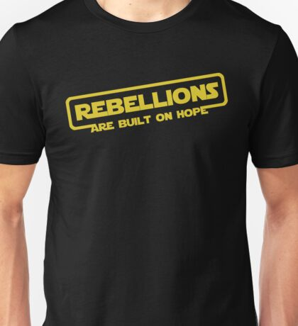 "Star Wars - ""Rebellions are built on hope!""  Unisex T-Shirt"