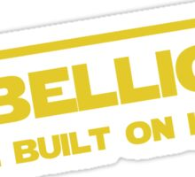 "Star Wars - ""Rebellions are built on hope!""  Sticker"