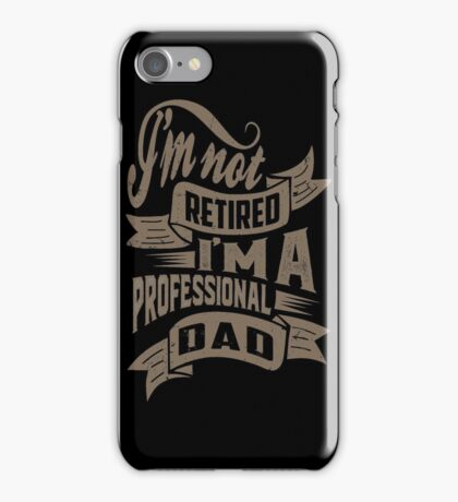 Professional Dad. T-shirt for Him! iPhone Case/Skin