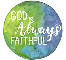"Hand Painted Watercolor ""God Is Always Faithful"" Photographic Print"