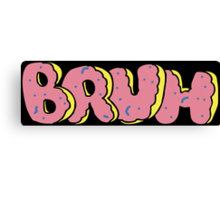 BRUH - OF Donut Style - Odd Future Wolf Gang Kill Them All Canvas Print