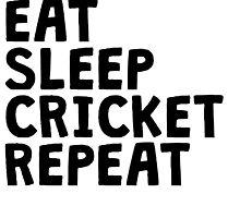 Eat Sleep Cricket Repeat by kwg2200