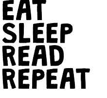 Eat Sleep Read Repeat by kwg2200