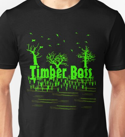 Timber Boss by Funny as Duck Unisex T-Shirt