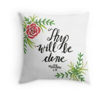 Hand Painted Watercolor Matthew 6:10 Throw Pillow