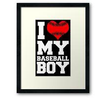 I LOVE MY BASEBALL BOY Framed Print