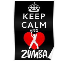 KEEP CALM AND LOVE ZUMBA Poster
