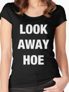 Look away hoe cool shirt Women's Fitted Scoop T-Shirt