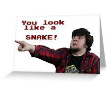 JonTron: YOU LOOK LIKE A SNAKE!  Greeting Card