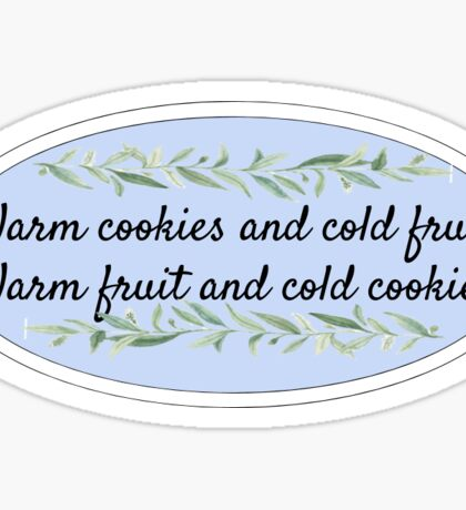 warm cookies and cold fruit Sticker