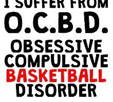 Obsessive Compulsive Basketball Disorder by kwg2200