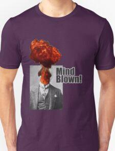 Mind Blown! Unisex T-Shirt