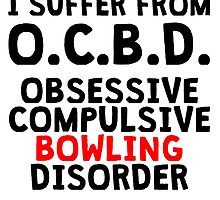 Obsessive Compulsive Bowling Disorder by kwg2200