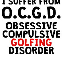 Obsessive Compulsive Golfing Disorder by kwg2200