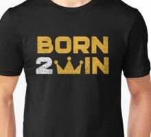 Born 2 Win Unisex T-Shirt