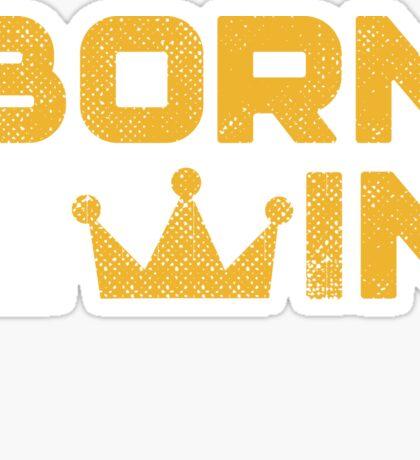 Born 2 Win Sticker