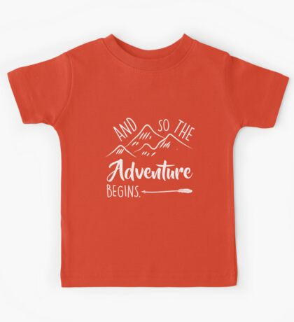 And So The Adventure Begins Kids Tee