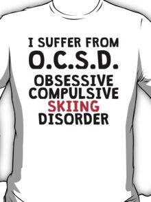 Obsessive Compulsive Skiing Disorder T-Shirt