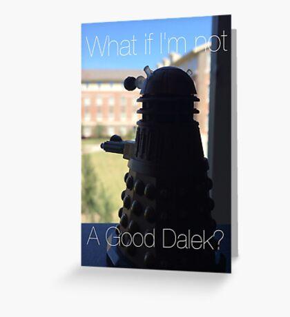 Doctor Who Dalek - Good Dalek Greeting Card