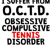 Obsessive Compulsive Tennis Disorder by kwg2200