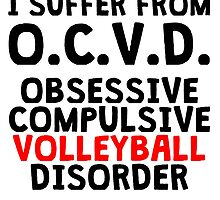 Obsessive Compulsive Volleyball Disorder by kwg2200