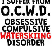 Obsessive Compulsive Waterskiing Disorder by kwg2200