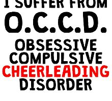 Obsessive Compulsive Cheerleading Disorder by kwg2200