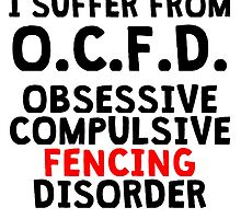 Obsessive Compulsive Fencing Disorder by kwg2200