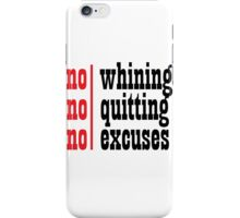 No Whining | No Quitting | No Excuses iPhone Case/Skin