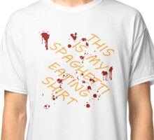 THIS IS MY SPAGHETTI EATING SHIRT Classic T-Shirt