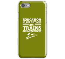 Trains Are Importanter iPhone Case/Skin