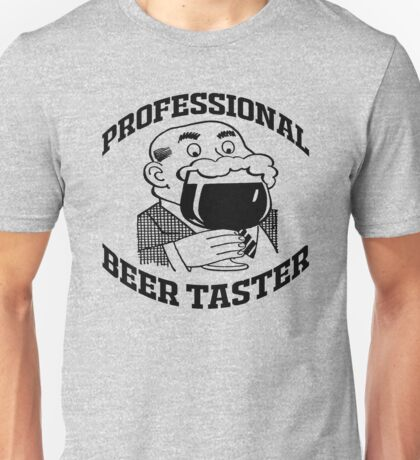 PROFESSIONAL BEER TASTER Unisex T-Shirt