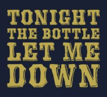 Tonight The Bottle Let Me Down Baby Tee