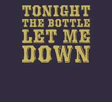 Tonight The Bottle Let Me Down T-Shirt