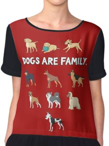 Dogs are family. I love all dogs - for dog lovers. Chiffon Top