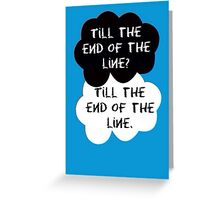 Til The End of the Line Greeting Card