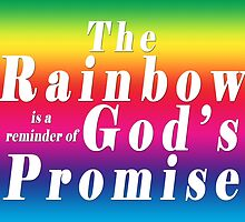 The rainbow is a reminder of God's promise. by LisaRent